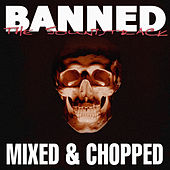 Banned The Soundtrack: Mixed & Chopped by Various Artists