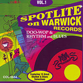Spotlite On Warwick Records : Vol. 1-Doo Wop & Rhythm & Blue by Various Artists