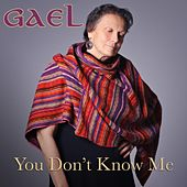You Dont Know Me by Gael
