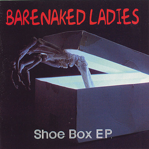 Shoe Box E.P. by Barenaked Ladies