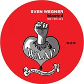 Blasted the Remixes by Sven Wegner