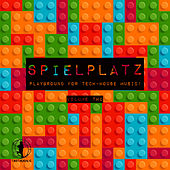 Spielplatz, Vol. 2- Playground for Tech-House Music! by Various Artists
