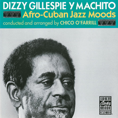 Afro-Cuban Jazz Moods by Dizzy Gillespie