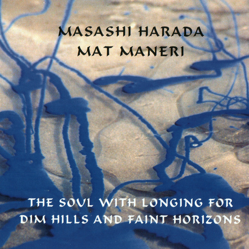 The Soul With Longing For Dim Hills And Faint Horizons by Masashi Harada