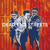 Dead End Streets by Ducky Boys
