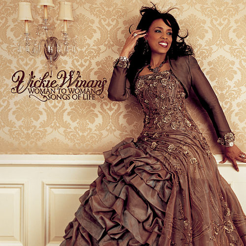 Woman To Woman: Songs Of Life by Vickie Winans