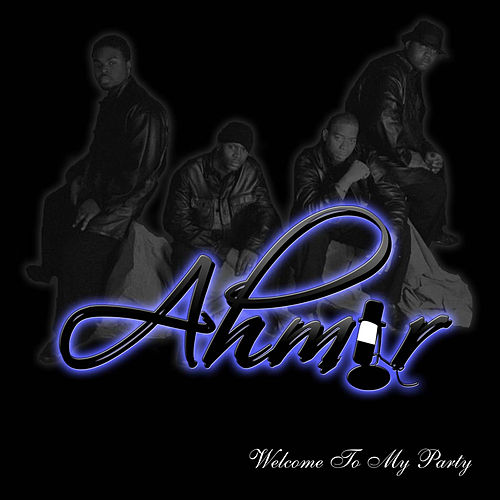Welcome To My Party by Ahmir