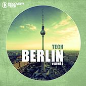 Berlin Tech, Vol. 6 by Various Artists
