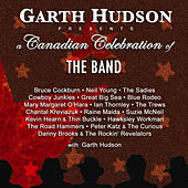 Garth Hudson Preents a Canadian Celebration of The Band by Various Artists