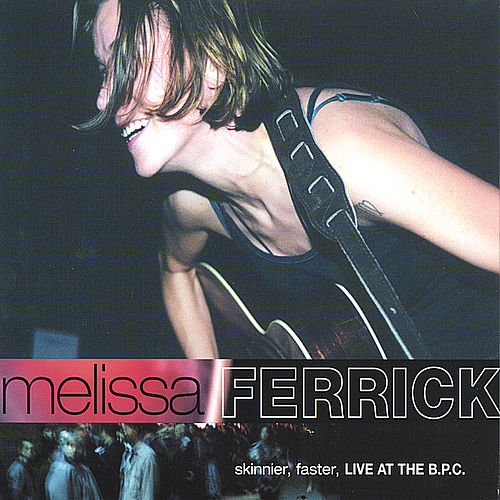 Skinnier Faster: Live At The BPC by Melissa Ferrick