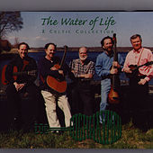 The Water of Life - A Celtic Collection by The Highwaymen