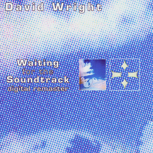 Waiting for the Soundtrack by David  Wright