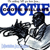 Do Nothing 'Till You Hear From Me by Cootie Williams
