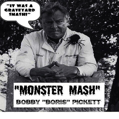 Monster Mash by Bobby 'Boris' Pickett