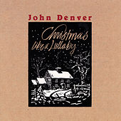 Christmas Like A Lullaby by John Denver