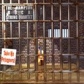 Take No Prisoners by The Hampton String Quartet
