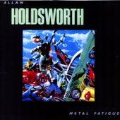 Metal Fatigue by Allan Holdsworth