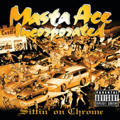Sittin' On Chrome by Masta Ace
