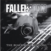 The Black Rose Sessions by Fallen Man