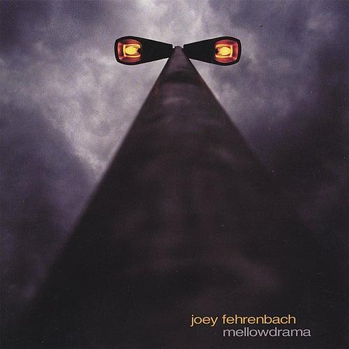 Mellowdrama by Joey Fehrenbach