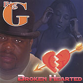 Broken Hearted by Big G