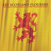 Let Scotland Flourish: The Bright Young Stars Of Scottish Traditional Music by Various Artists