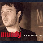 Raining Down Arrows by Mundy