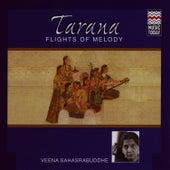 Tarana - Flights Of Melody (Veena Sahasrabuddhe) by Veena Sahasrabuddhe