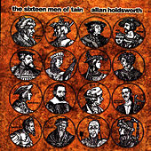 The Sixteen Men Of Tain by Allan Holdsworth