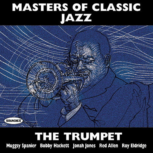 Masters of Classic Jazz: The Trumpet by Various Artists