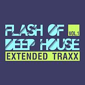 Flash of Deep House, Vol. 1 (Extended Traxx) by Various Artists