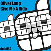 Give Me A Ride by Oliver Lang