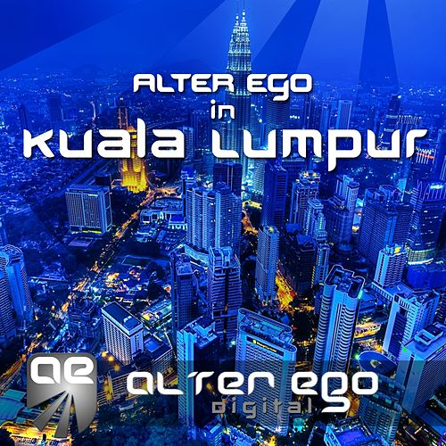 Alter Ego In Kuala Lumpur - EP by Various Artists