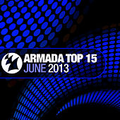 Armada Top 15 - June 2013 by Various Artists