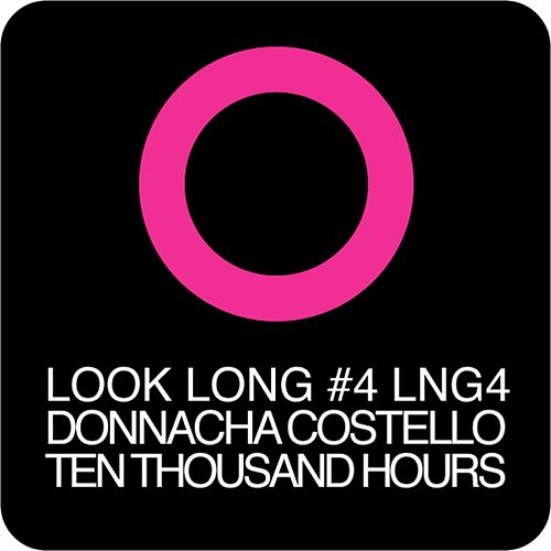 Ten Thousand Hours by Donnacha Costello