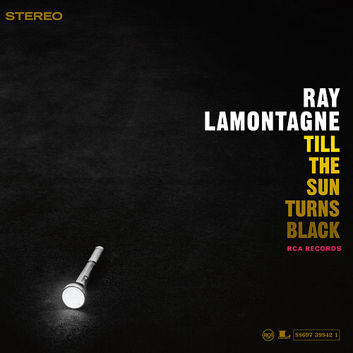 Till The Sun Turns Black by Ray LaMontagne