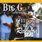 Old Time Religion by Big G