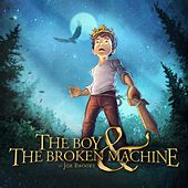 The Boy & the Broken Machine by Joe Brooks