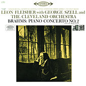 Brahms: Concerto for Piano and Orchestra No. 2 in B-Flat Major, Op. 83 by Leon Fleisher