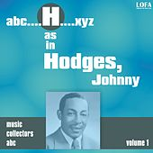 H as in HODGES, Johnny (Volume 1) by Johnny Hodges