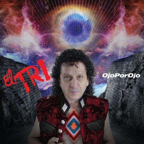 Ojo por Ojo by El Tri