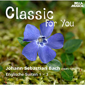 Classic for You: Bach: Englische Suiten 1 - 3 by Christiane Jaccottet