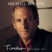 Timeless (The Classics) Vol. 2 von Michael Bolton