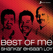 Best Of Me: Shankar Ehsaan Loy by Various Artists