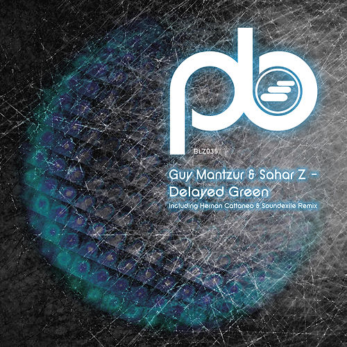 Delayed Green Inc. Hernan Cattaneo & Soundexile Remix by Sahar Z