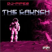 The Launch by Dj-Pipes