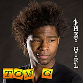 Hey Girl by Tom G