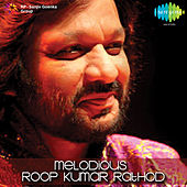 Melodious Roop Kumar Rathod by Various Artists