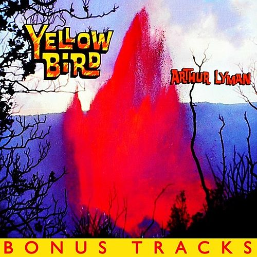 Yellow Bird (With Bonus Tracks) by Arthur Lyman