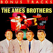 The Blend And The Beat (With Bonus Tracks) by The Ames Brothers